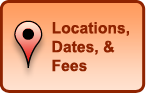 Locations, Dates, and Fees